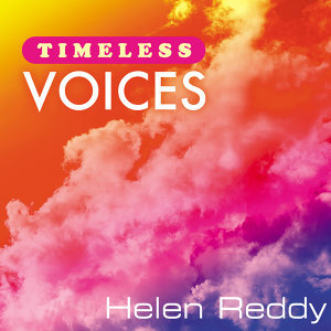 Timeless Voices: Helen Reddy