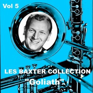 Les Baxter Collection, Vol. 5: Goliath