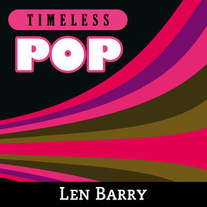 Timeless Pop: Len Barry