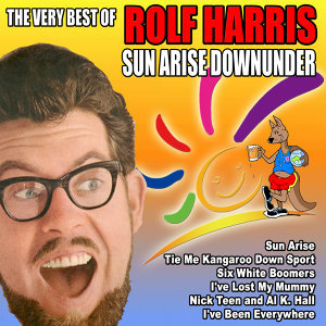 Sun Arise Down Under - The Very Best of Rolf Harris