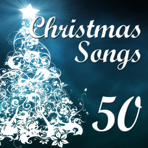 50 christmas songs the best selection of classic christmas songs and traditional christmas carols - Best Classic Christmas Songs