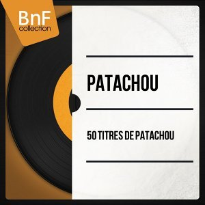 50 Titres de Patachou - Mono Version