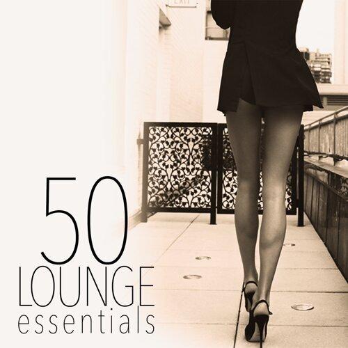50 Lounge Essentials