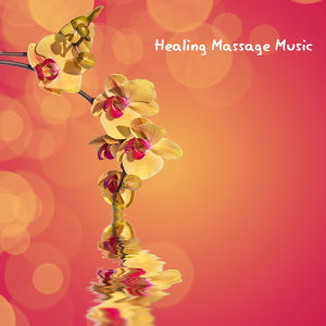 Healing Massage Music - Relaxing Massage Music, Healing Sound Therapy, Deep Sleep Massage Meditation and Relaxing Sounds Relaxation