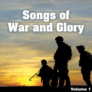 Songs of War and Glory Vol 1