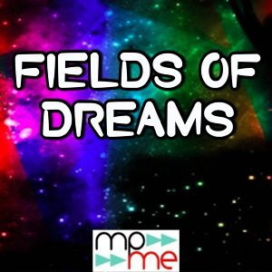Fields of Dreams
