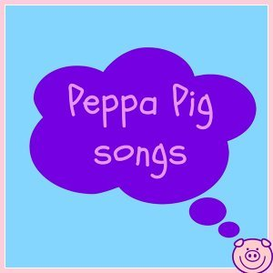 "Peppa Pig Songs - From the TV Series ""Peppa Pig"""
