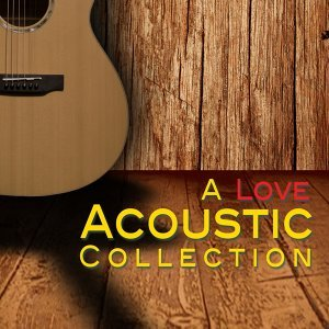 A Love Acoustic Collection