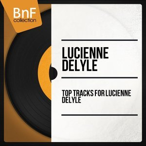 Top Tracks of Lucienne Delyle - Mono Version