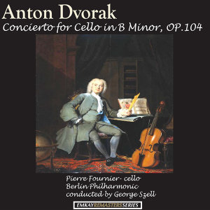 Dvorak: Concerto for Cello in B minor, Op. 104 (Remastered)