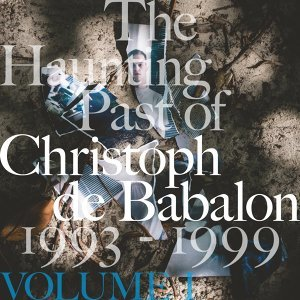 The Haunting Past of Christoph De Babalon, Vol. 1
