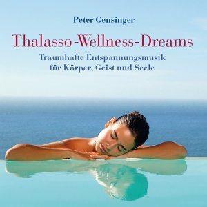 Thalasso-Wellness-Dreams: Traumhafte Entspannungsmusik