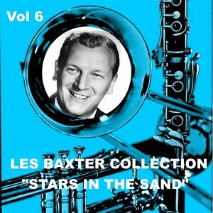 Les Baxter Collection, Vol. 6: Stars In the Sand