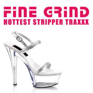 Fine Grind: Hottest Stripper Traxxx