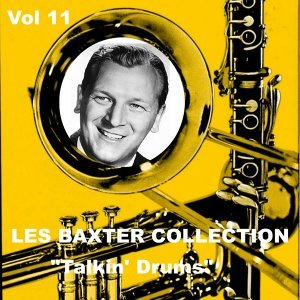 Les Baxter Collection, Vol. 11: Talkin' Drums