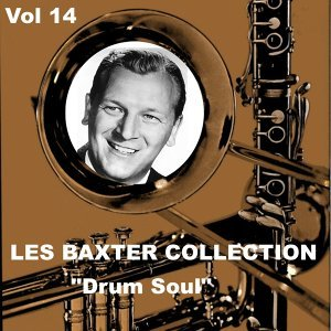 Les Baxter Collection, Vol. 14: Drum Soul