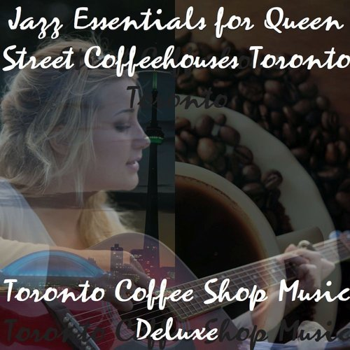 Jazz Essentials for Queen Street Coffeehouses Toronto