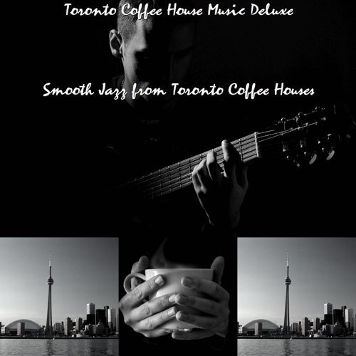 Smooth Jazz from Toronto Coffee Houses