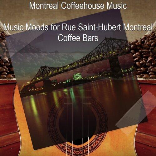 Music Moods for Rue Saint-Hubert Montreal Coffee Bars