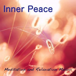 Inner Peace: Meditation and Relaxation Music, Background Music with Nature Sounds