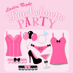Ladies Night: Bachelorette Party Music