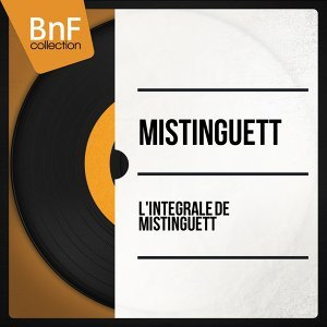 L'intégrale de Mistinguett - Mono Version