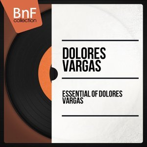 Essential of Dolores Vargas - Mono Version