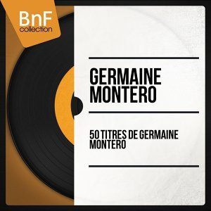 50 titres de Germaine Montéro - Mono Version