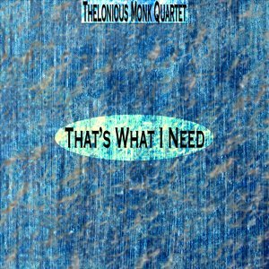 That's What I Need - Remastered