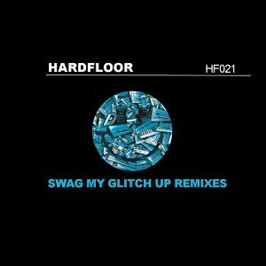 Swag My Glitch Up (Remixes) - Remixes