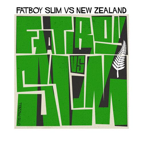 Fatboy Slim vs. New Zealand