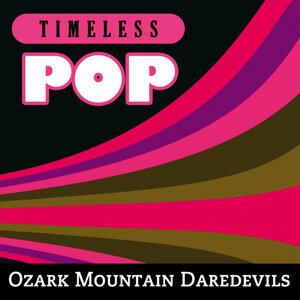 Timeless Pop: Ozark Mountain Daredevils