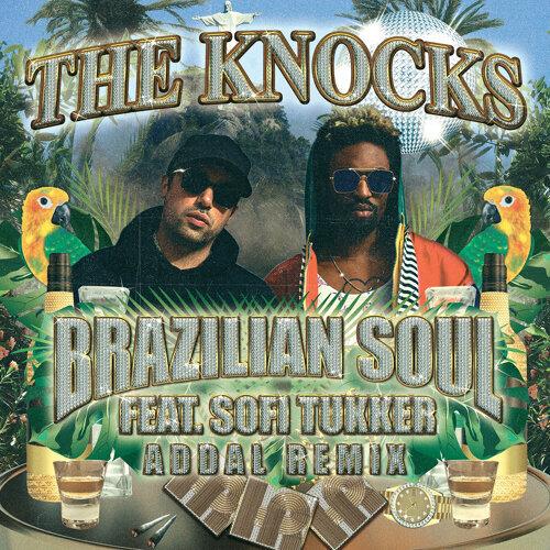 Brazilian Soul (feat. Sofi Tukker) - Addal Remix