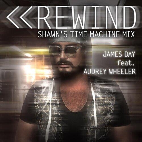 Rewind (Shawn's Time Machine Mix) [feat. Audrey Wheeler]