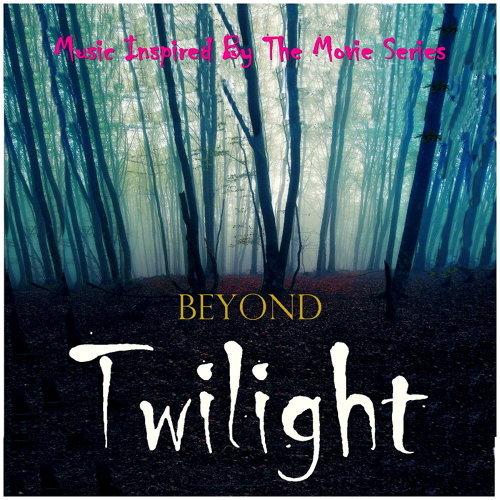 Beyond Twilight (Music Inspired By the Film Series)