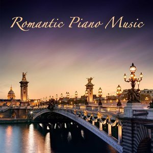 Romantic Piano Music: Background Music for Candlelight Dinner & Romantic Moments