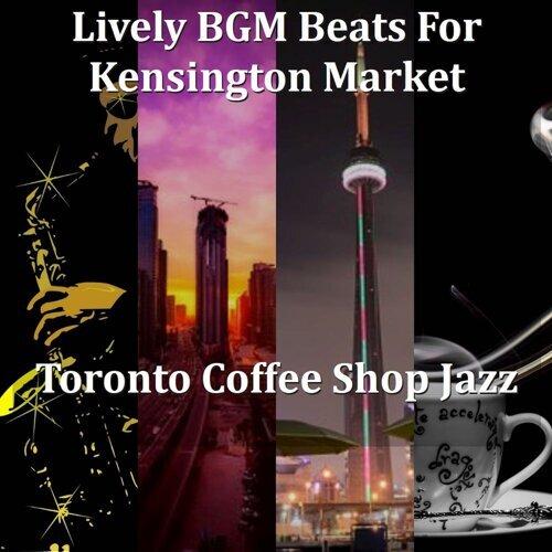 Lively BGM Beats For Kensington Market