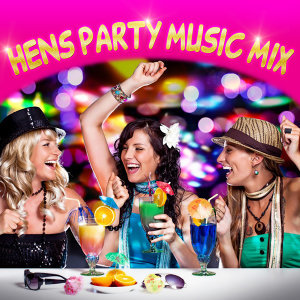 Hens Party Music Mix