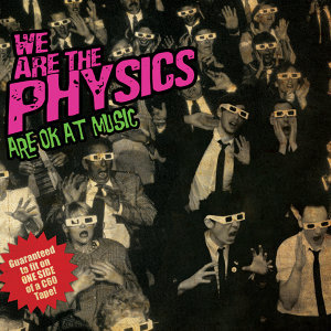 We Are the Physics Are OK At Music