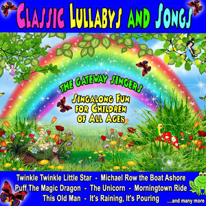 Classic Lullaby's and Songs: Singalong Fun for Children of All Ages