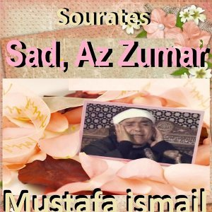 Sourates Sad, Az Zumar - Quran - Coran - Islam