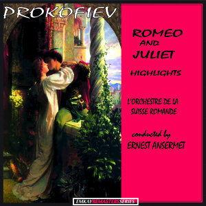 Prokofiev: Romeo and Juliet Highlights, Op. 64 (Remastered)