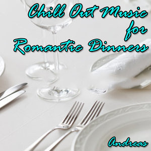Chill out Music for Romantic Dinners