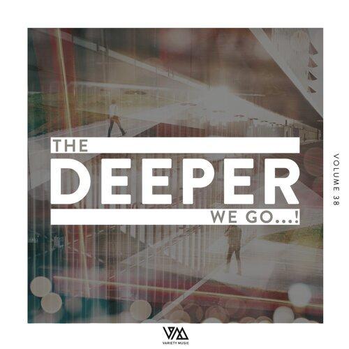 The Deeper We Go..., Vol. 38