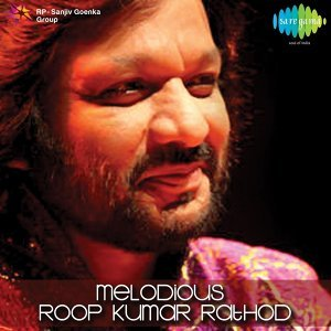 Melodious: Roop Kumar Rathod