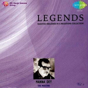Legends: Manna Dey - The Maestro, Vol. 1