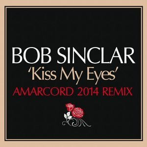 Kiss My Eyes - Amarcord Remix