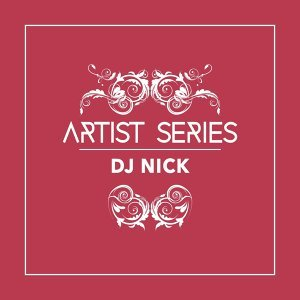 Artist Series: DJ Nick
