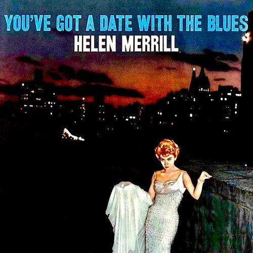 You've Got A Date With The Blues - Remastered