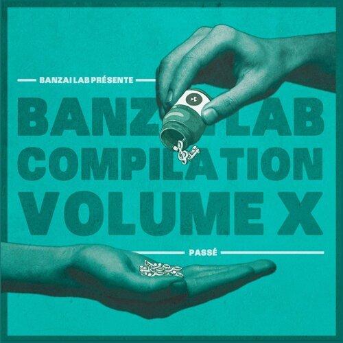 Banzai Lab Compilation X - Passé